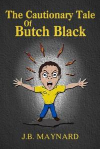 The Cautionary Tale of Butch Black