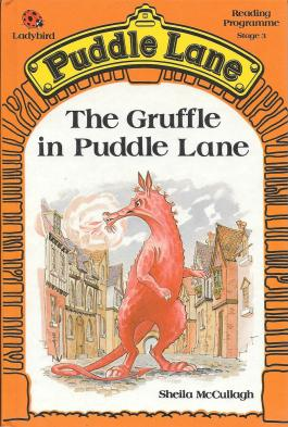 1. The Gruffle in Puddle Lane. (Front Cover)